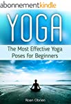 Yoga: The Most Effective Yoga Poses f...