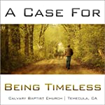 A Case for Being Timeless | Ryan Rench