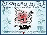 img - for Arkansas in Ink: Gunslingers, Ghosts, and Other Graphic Tales book / textbook / text book