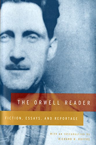 The Orwell Reader: Fiction, Essays, and Reportage