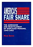 img - for America's Fair Share: The Admission and Resettlement of Displaced Persons, 1945-1952 book / textbook / text book