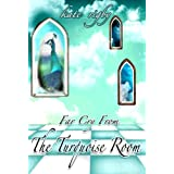 Far Cry From The Turquoise Room ~ Kate Rigby