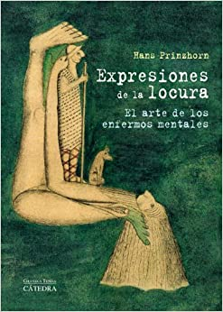Expresiones de la locura / Expressions of Madness: El arte de los