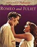 William Shakespeare Romeo and Juliet (Oxford School Shakespeare) 4th (fourth) Revised Edition by Shakespeare, William published by Oxford University Press (2001)