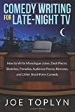 Comedy Writing for Late-Night TV: How to Write Monologue Jokes, Desk Pieces, Sketches, Parodies, Audience Pieces, Remotes, and Other Short-Form Comedy