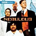 Nebulous  by Graham Duff Narrated by Mark Gatiss, David Warner