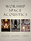 Worship Space Acoustics (Acoustics: Information and Communication Series)