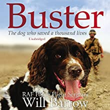 Buster: The dog who saved a thousand lives (       UNABRIDGED) by Will Barrow, Isabel George Narrated by Gordon Griffin