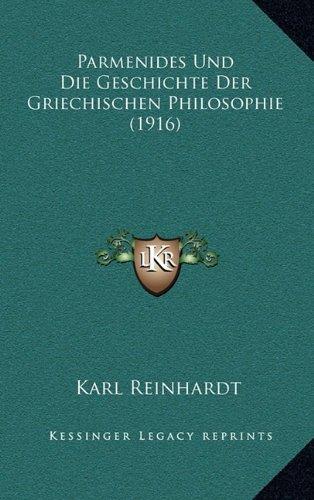 Parmenides Und Die Geschichte Der Griechischen Philosophie (1916)