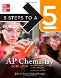 5 Steps to a 5 AP Chemistry, 2010-2011 Edition (5 Steps to a 5 on the Advanced Placement Examinations Series)