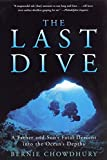 img - for The Last Dive: A Father and Son's Fatal Descent into the Ocean's Depths book / textbook / text book