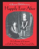 Chas Addams Happily Ever After: A Collection of Cartoons to Chill the Heart of You (1476711208) by Addams, Charles