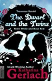 The Dwarf and the Twins: Snow White and Rose Red (Treasures Retold Book 1)