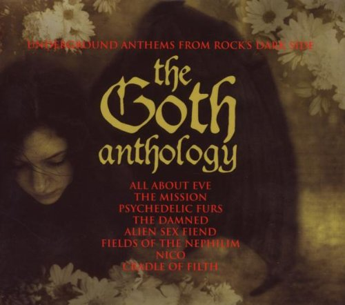 The Goth Anthology: Underground Anthems from Rock's Dark Side