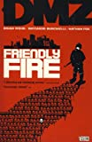 DMZ: Friendly Fire v. 4 (0857680676) by Wood, Brian