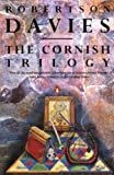 Robertson Davies The Cornish Trilogy (The Rebel Angels, What's Bred in the Bone, and, The Lyre of Orpheus): What's Bred in the Bone, The Rebel Angels, The Lyre of Orpheus