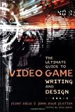 img - for The Ultimate Guide to Video Game Writing and Design by Dille, Flint, Zuur Platten, John (2008) Paperback book / textbook / text book