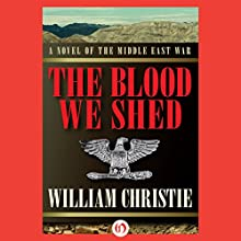 The Blood We Shed (       UNABRIDGED) by William Christie Narrated by Joe Bronzi