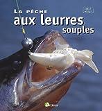 echange, troc Nathalie Cloux - La pêche aux leurres souples