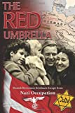 Johna Christensen The Red Umbrella: Danish Resistance and Johna's Escape from Nazi Occupation