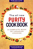 The All New Purity Cookbook (Classic Canadian Cookbook Series)