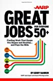img - for Great Jobs for Everyone 50+: Finding Work That Keeps You Happy and Healthy ... And Pays the Bills book / textbook / text book