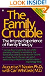 The Family Crucible: The Intense Expe...