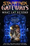 img - for Gateways Book Seven: What Lay Beyond (Star Trek) book / textbook / text book