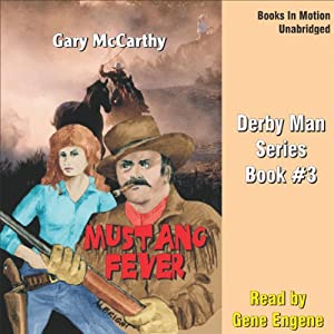 Mustang Fever: The Derby Man Series, Book 3 | [Gary McCarthy]