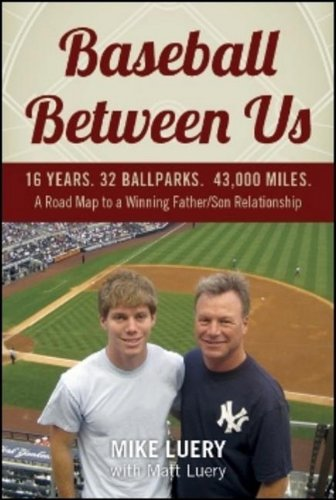 Image of Baseball Between Us: 16 Years. 32 Ballparks. 43,000 Miles: A Road Map to a Winning Father/Son Relationship