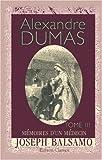 echange, troc Alexandre Dumas - Mémoires d'un médecin. Joseph Balsamo: Tome 3