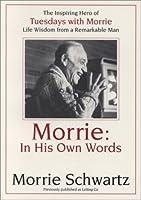Morrie: In His Own Words