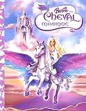 echange, troc Andrea Posner-Sanchez - Barbie et le cheval magique