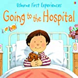 Anna Civardi Going to the Hospital (Usborne First Experiences)