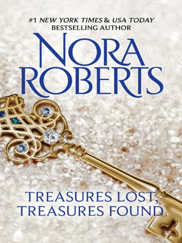 Nora Roberts - Treasures Lost, Treasures Found