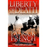 Liberty or Death: India's Journey to Independence and Division ~ Patrick French