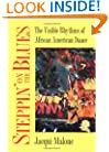Steppin' on the Blues: The Visible Rhythms of African American Dance (Folklore and Society)