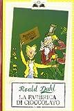 La Fabbrica Di Cioccolato / Charlie and the Chocolate Factory Roald Dahl