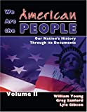 img - for We Are the American People: Our Nation's History Through Its Documents, Volume 2 book / textbook / text book