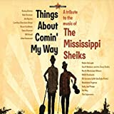 A Tribute to The Mississippi Sheiks - Things About Comin' My Way