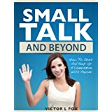 518D7MswX7L. SL160 OU01 SS160  Small Talk And Beyond: How To Start And Keep Up A Conversation With Anyone (Kindle Edition)