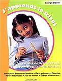echange, troc Carolyn Clewer - J'apprends le tricot : Des modèles simples et amusants pour les petits doigts tricoteurs