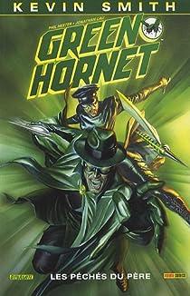 Green Hornet, tome 1 : Les p�ch�s du p�re par Smith
