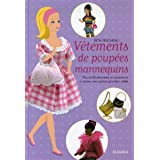 V�tements de poup�es mannequins : Plus de 80 v�tements et accessoires � r�aliser avec patrons grandeur r�ellepar Rita Peigneau