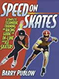 img - for Speed on Skates: A Complete Technique, Training and Racing Guide for In-Line and Ice Skaters book / textbook / text book