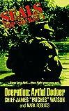 Seals Top Secret: Operation Artful Dodger (Seals-Top Secret , No 1) (0380787121) by Watson, James
