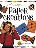 Paper Creations (Creative Kids) (1581802900) by Williams, Joy