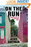 On the Run: Fugitive Life in an Ameri...
