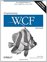 Programming WCF Services: Mastering WCF and the Azure AppFabric Service Bus Front Cover
