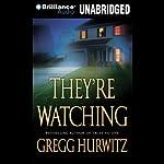 They're Watching | Gregg Hurwitz